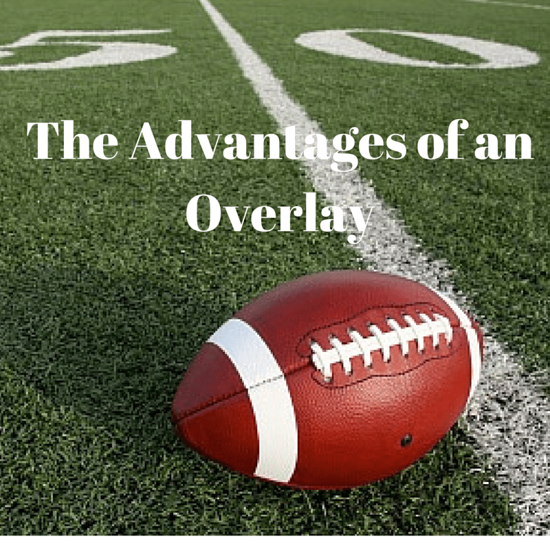 The Advantages of an Overlay