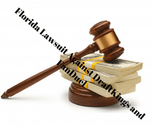 Florida Lawsuit Against DraftKings and FanDuel
